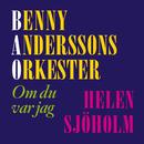 Om du var jag/Benny Anderssons Orkester, Helen Sjöholm
