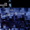 The Complete Blue Note Sessions/Don Wilkerson