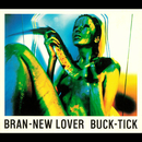 BRAN-NEW LOVER/BUCK-TICK
