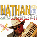 Creole Crossroads (feat. Michael Doucet)/Nathan And The Zydeco Cha-Chas
