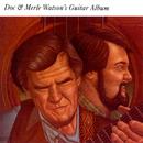 Doc & Merle Watson's Guitar Album/Doc Watson, Merle Watson