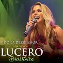 Dona Desse Amor (En Vivo)/Lucero