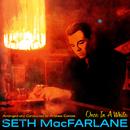 Once In A While/Seth MacFarlane