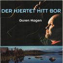Der hjertet mitt bor/Guren Hagen