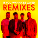 If You Wanna Be Loved (Remixes)/Picture This