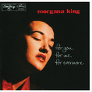 For You, For Me, Forevermore/Morgana King