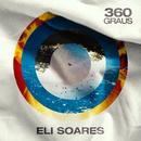 360 Graus/Eli Soares