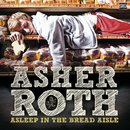 Asleep In The Bread Aisle (Expanded Edition)/Asher Roth