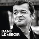 Dans le miroir (Enregistrement inédit / 1972)/Serge Reggiani