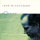 Nothing To Lose/John McCutcheon
