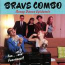 Group Dance Epidemic/Brave Combo