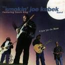 Cryin' For The Moon (feat. Bnois King)/The Smokin' Joe Kubek Band