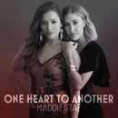 One Heart To Another/Maddie & Tae