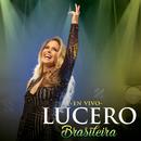 Brasileira (En Vivo)/Lucero