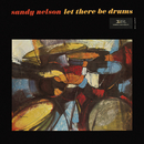 Let There Be Drums/Sandy Nelson