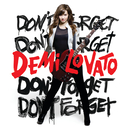 Don't Forget/Demi Lovato