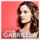 Étrangère/Gabriella