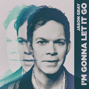 I'm Gonna Let It Go/Jason Gray