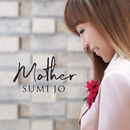 Mother/Sumi Jo