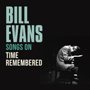 "Songs On ""Time Remembered""/Bill Evans"