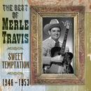 The Best Of Merle Travis: Sweet Temptation 1946-1953/Merle Travis
