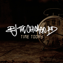 Time Today/BJ The Chicago Kid