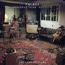 Heaven Up There (The Hoxa Sessions)/Palace