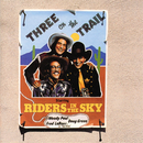 Three On The Trail/Riders In The Sky