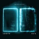 85% (Acoustic)/Loote