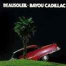 Bayou Cadillac/Beausoleil