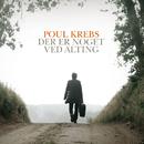 Der Er Noget Ved Alting (Ex. Spotify)/Poul Krebs