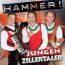 Hammer!/Die jungen Zillertaler