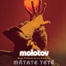 Mátate Teté (Desde El Palacio De Los Deportes)/Molotov