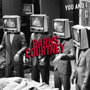You And I/Barns Courtney