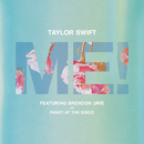 ME! (feat. Brendon Urie of Panic! At The Disco) (feat. Brendon Urie)/Taylor Swift