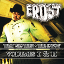 That Was Then This Is Now Volumes I & II/Frost