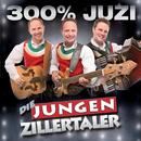 300% Juzi/Die jungen Zillertaler