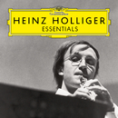 Heinz Holliger: Essentials/Heinz Holliger