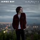 Oh My Messy Mind/James Bay