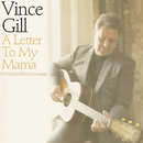 A Letter To My Mama/Vince Gill