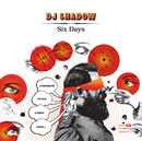 Six Days/DJ Shadow