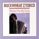 Waitin' For My Ya Ya/Buckwheat Zydeco