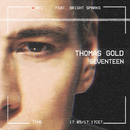 Seventeen (feat. Bright Sparks)/Thomas Gold