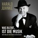 Was bleibt ist die Musik - Unsterblich der große Entertainer/Harald Juhnke
