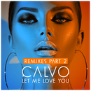 Let Me Love You (Remixes Pt. 2)/Calvo