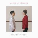 Uma Frase Não Faz A Canção (feat. Luisa Sobral)/Isaura