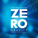 Zero Gravity - EP/Kate Miller-Heidke