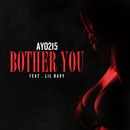 Bother You (feat. Lil Baby)/Ayo215