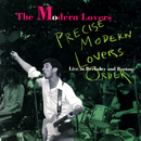 Precise Modern Lovers Order (Live In Berkeley And Boston)/The Modern Lovers