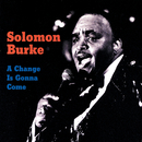 A Change Is Gonna Come/Solomon Burke